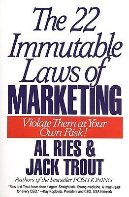 The Immutable Laws of Marketing