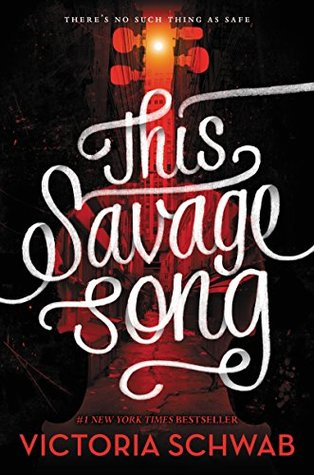 Monsters of Verity, #1: This Savage Song