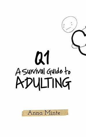 Q1: A Survival Guide to Adulting
