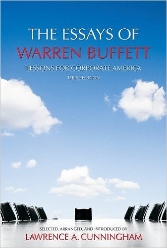 Essays of Warren Buffett: Lessons for Corporate America, Third Edition, The