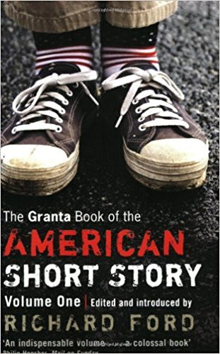 The Granta Book of the American Short Story: Volume One