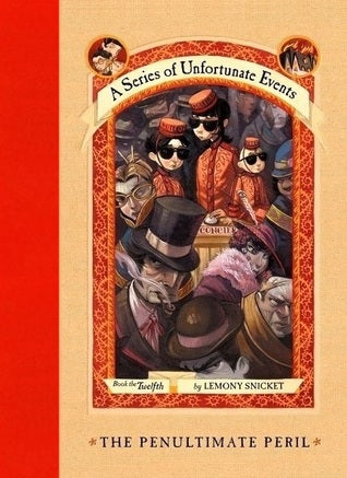 A Series of Unfortunate Events, #12: The Penultimate Peril