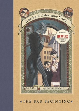 A Series of Unfortunate Events, #1: The Bad Beginning