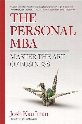 Personal MBA: Master the Art of Business, The