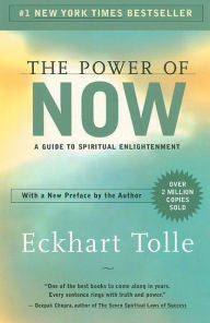 Power of Now: A Guide to Spiritual Enlightenment, The