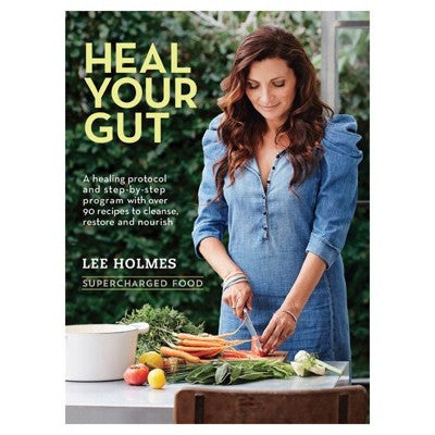 HEAL YOUR GUT Supercharged foods - Lee Holmes