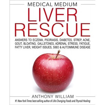Medical Medium Liver Rescue By Anthony William