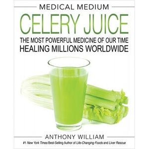 Medical Medium Celery Juice By Anthony William