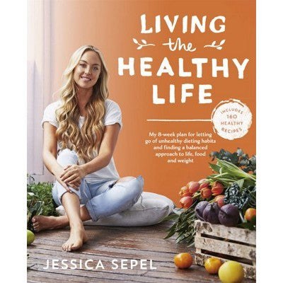 BOOK Living The Healthy Life - Jessica Sepel