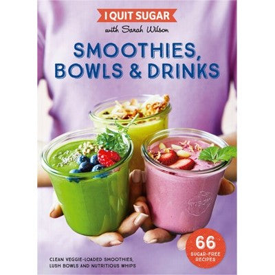 BOOK I Quit Sugar: Smoothies & Drinks - by Sarah Wilson