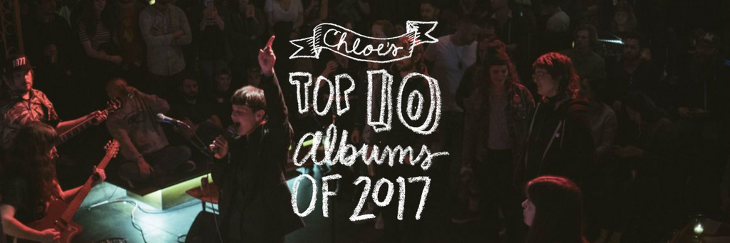 Chloe's Top Ten Albums of 2017