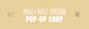 TLE x Built Oregon Pop-Up Shop at MUJI