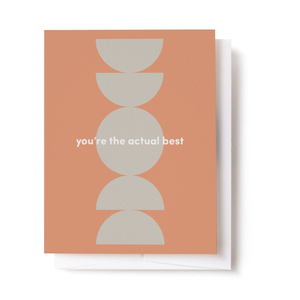 You're The Actual Best Card