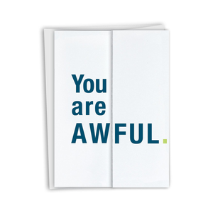 You Are Awful Card