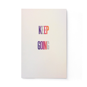 Keep Going Letterpress Print 12x18