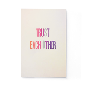Trust Each Other Letterpress Print 12x18