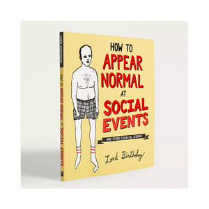 How to Appear Normal at Social Events by Lord Birthday