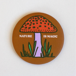 Nature Is Magic Round Magnet