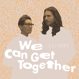 "Pre-order ""We Can Get Together"" (releases 9/13)"