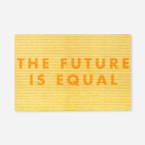The Future is Equal Riso Print