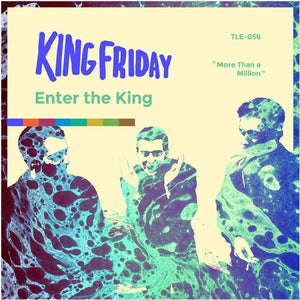 King Friday - Enter The King