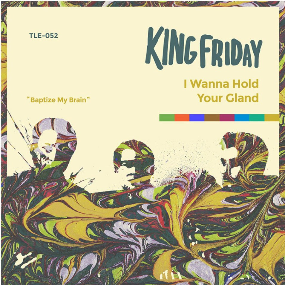 King Friday - I Wanna Hold Your Gland
