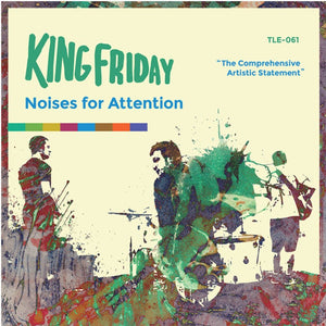 King Friday - I Make Noises for Attention