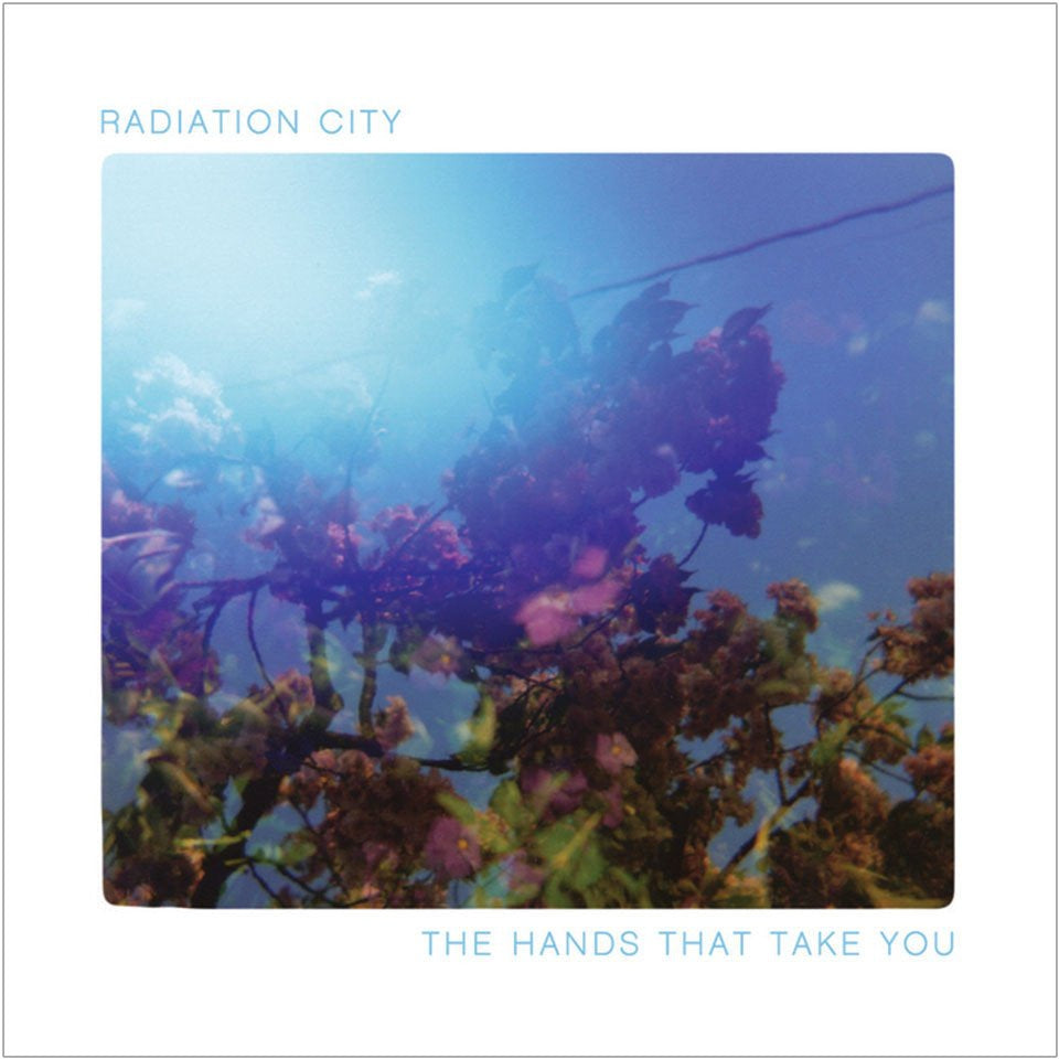 Radiation City- The Hands That Take You
