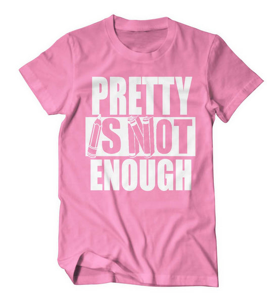 Pretty Is Not Enough Student Shirt (Pink/White)(Youth)