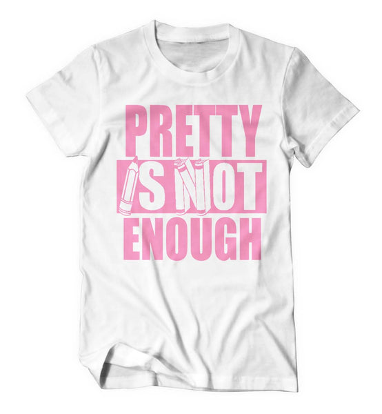 Pretty Is Not Enough Student Shirt (White/Pink)(Youth)