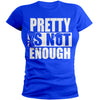 Pretty Is Not Enough Graduate Shirt (Royal/White)(Women's Fitted)