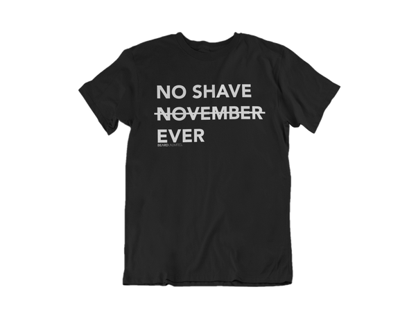 No Shave Ever Tee - Beard T-Shirt