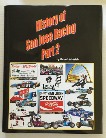 HISTORY OF SAN JOSE RACING Part 2 by Dennis Mattish - The Hot Rod Bookstore - 1
