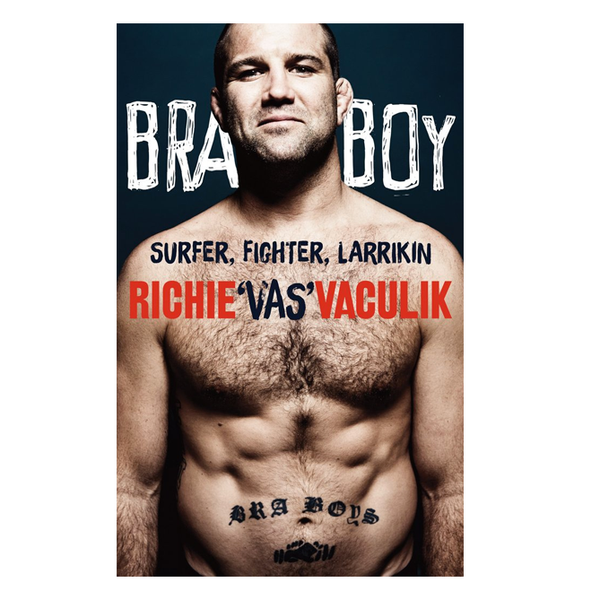 "Autobiography of a Bra Boy - Richie ""Vas"" Vaculik"