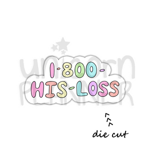 1-800-His-Loss (DIE CUT)