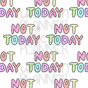 Not Today Printable Paper (DIGITAL DOWNLOAD)