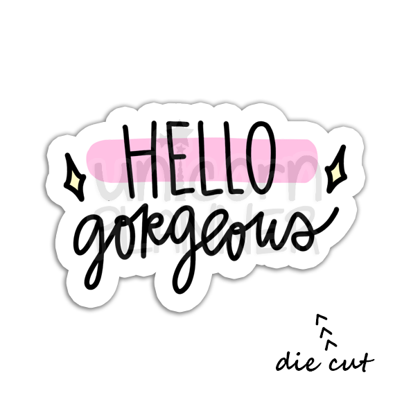 Hello Gorgeous (DIE CUT)