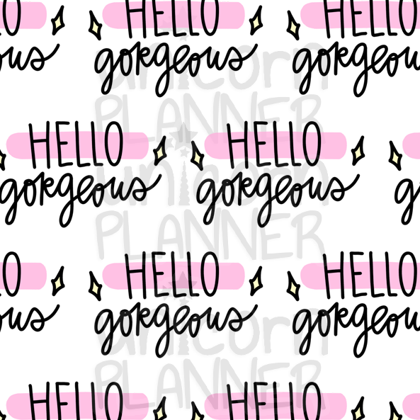 Hello Gorgeous Printable Paper (DIGITAL DOWNLOAD)