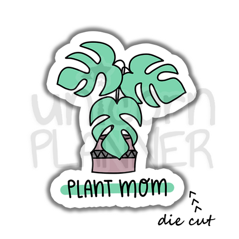 Plant Mom (DIE CUT)