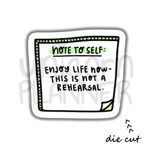 Note To Self - Rehearsal (DIE CUT)