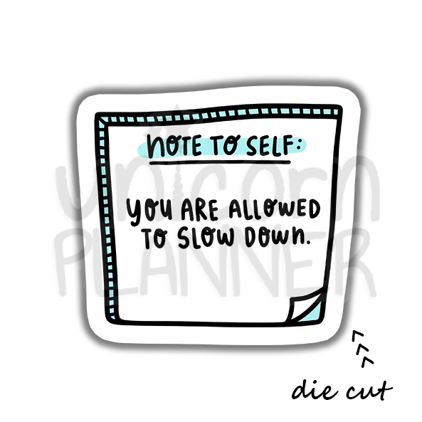 Quote - Note to Self Slow Down (DIE CUT)