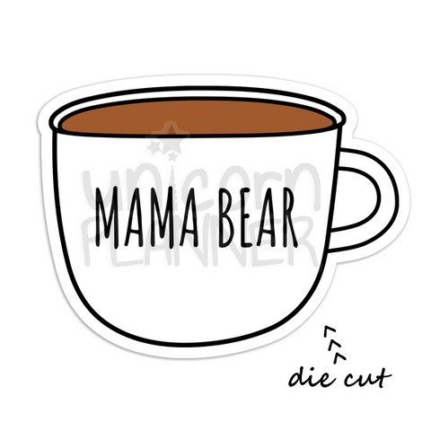 Coffee Cup - Mama Bear (DIE CUT)