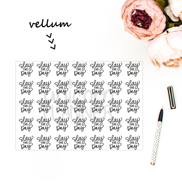 Slay the Day (VELLUM)