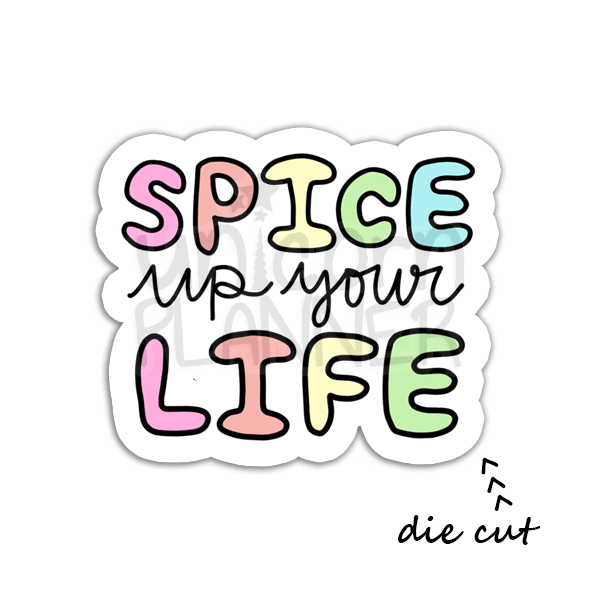 Spice Up Your Life (DIE CUT)