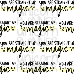You Are Straight Up Magic Printable Paper (DIGITAL DOWNLOAD)