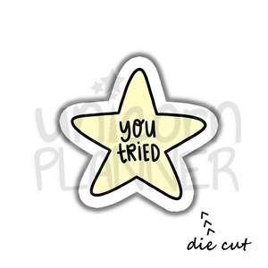 You Tried Gold Star (DIE CUT)