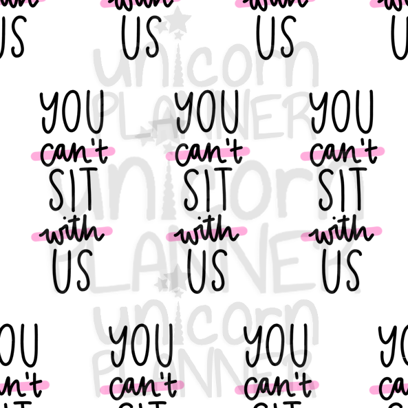 You Can't Sit With Us Printable Paper (DIGITAL DOWNLOAD)