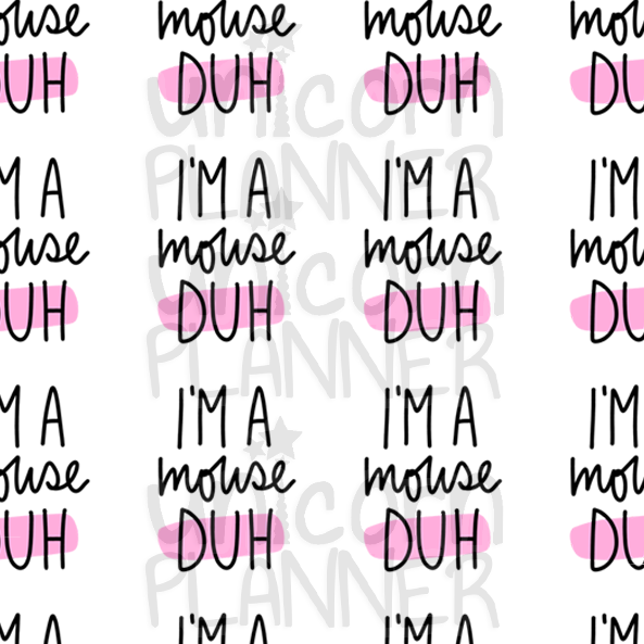 I'm a Mouse Duh Printable Paper (DIGITAL DOWNLOAD)