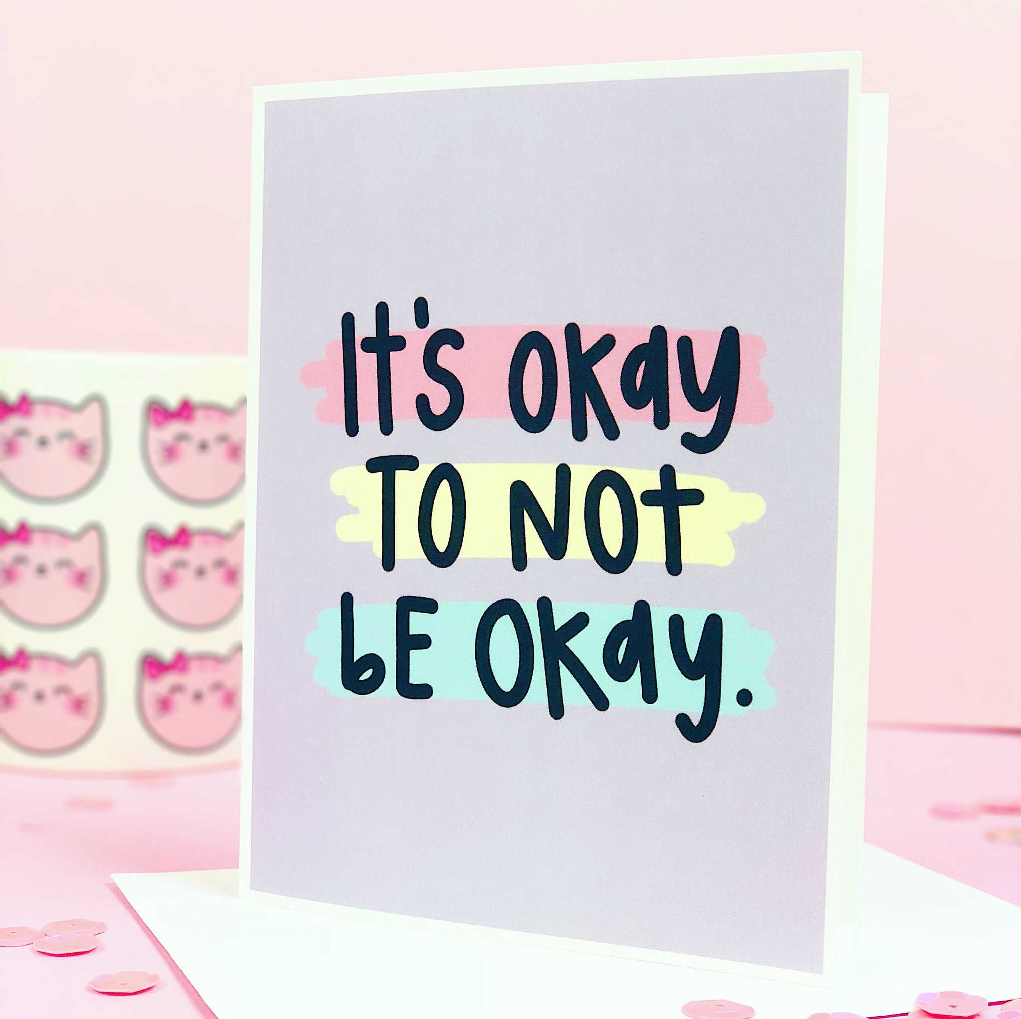 It's Okay to Not Be Okay Greeting Card
