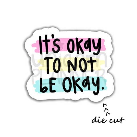 It's Okay To Not Be Okay (DIE CUT)